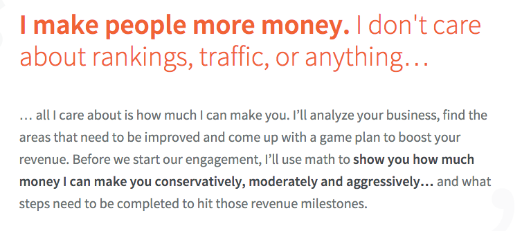 I will use math to show you how much money I can make you conservatively moderately and aggressively